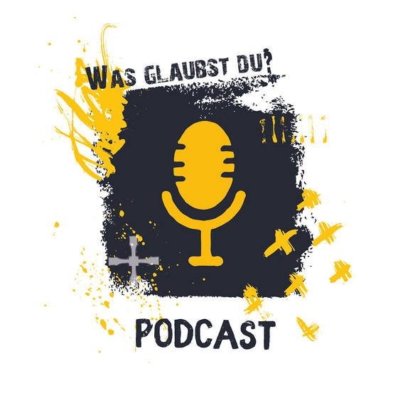 Podcast: Was glaubst du?